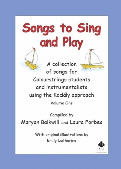 Songs to Sing and Play for Colourstrings Students