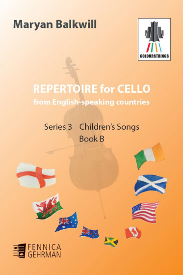 Repertoire for Cello from English-speaking countries: Series 3 Children's Songs Book B