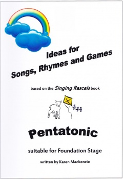 Ideas for developing the Singing Rascals songs:  Pentatonic