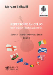 Repertoire for Cello from English-speaking countries: Series 1 Songs without a Stave Book B