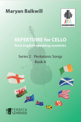 Repertoire for Cello from English-speaking countries: Series 2 Pentatonic Songs Book A