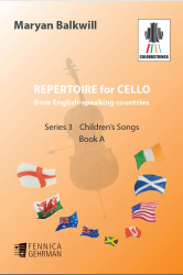 Repertoire for Cello from English-speaking countries: Series 3 Children's Songs Book A